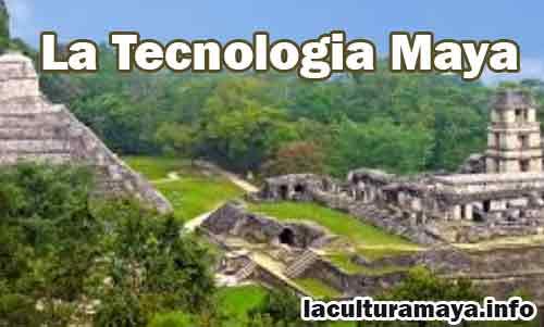 como era la tecnologia maya